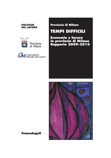 Tempi difficili. Economia e lavoro in provincia di Milano. Rappo
