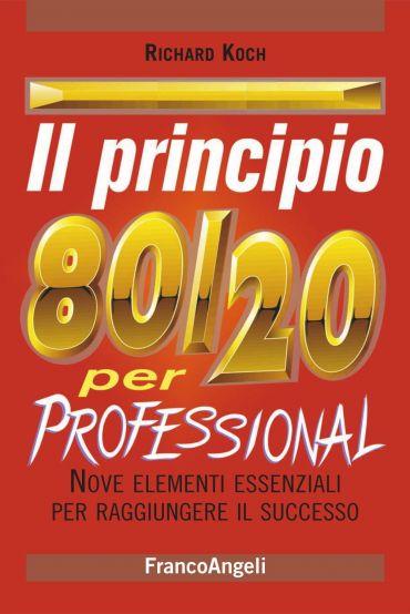 Il principio 80/20 per professional. Nove elementi essenziali pe