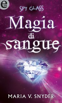 Spy Glass - Magia di sangue (eLit) ePub