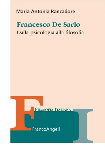 Francesco De Sarlo. Dalla psicologia alla filosofia