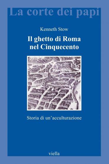 Il ghetto di Roma nel Cinquecento