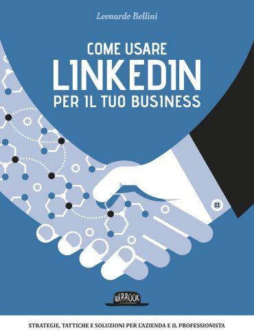 Come usare LinkedIn per il tuo business ePub