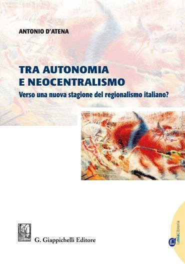 Tra autonomia e neocentralismo