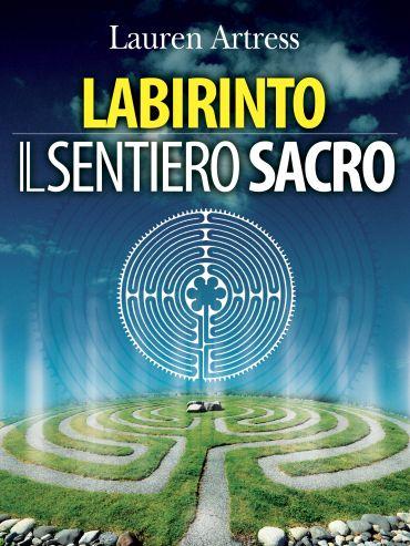 Labirinto - Il sentiero sacro ePub
