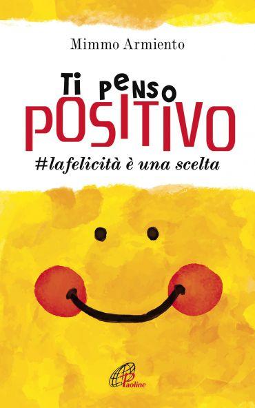 Ti penso positivo. #la felicità è una scelta