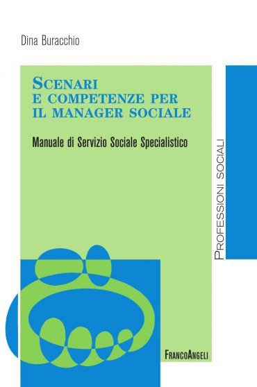 Scenari e competenze per il manager sociale. Manuale di servizio