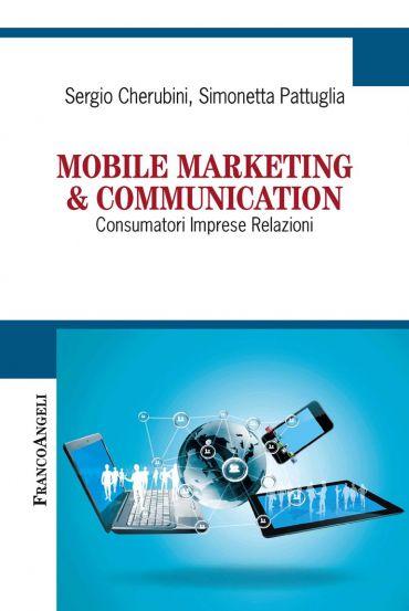 Mobile marketing & communication. Consumatori Imprese Relazi
