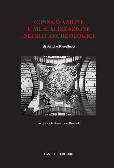Conservazione e musealizzazione nei siti archeologici ePub