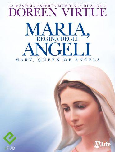 Maria, Regina degli Angeli ePub