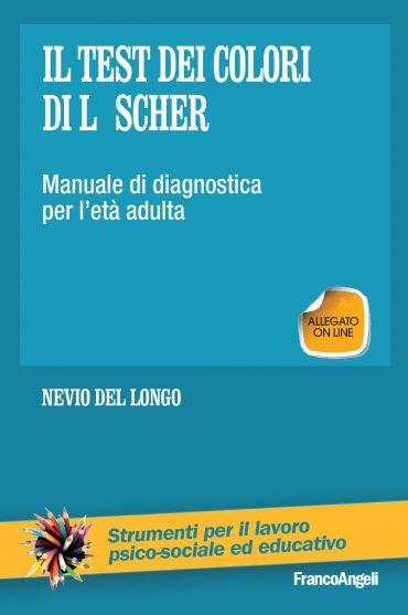Il test dei colori di Luscher. Manuale di diagnostica per l'età