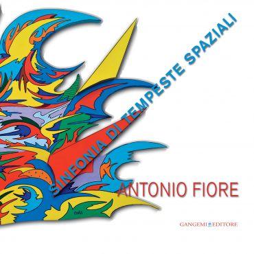 Antonio Fiore. Sinfonia di tempeste spaziali