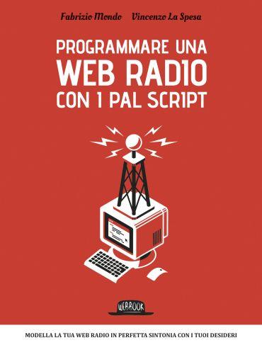 Programma una web radio con i PAL script: Modella la tua web rad