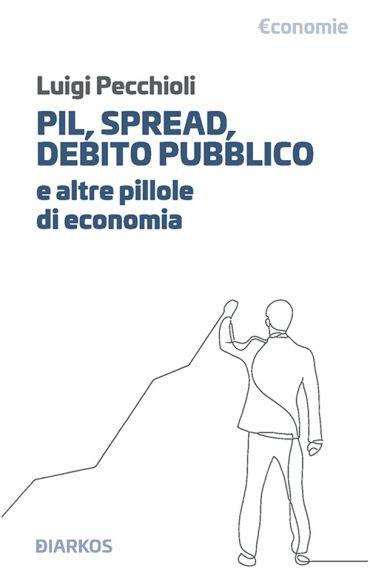 Pil, spread, debito pubblico e altre pillole di economia ePub