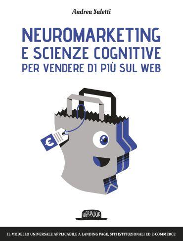 Neuromarketing e scienze cognitive per vendere di più sul web: I