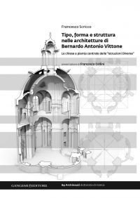 Tipo, forma e struttura nelle architetture di Bernardo Antonio Vittone
