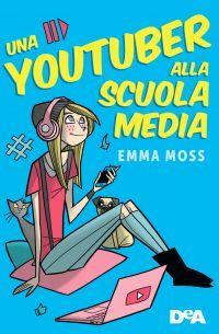Una youtuber alla scuola media ePub