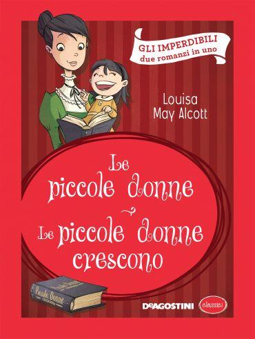 Le piccole donne - Le piccole donne crescono (Luisa May Alcott)