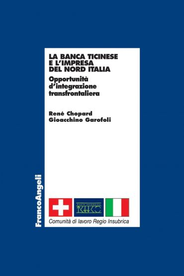 La banca ticinese e l'impresa del nord Italia. Opportunità d'int