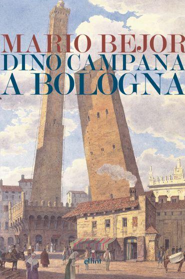 Dino Campana a Bologna ePub