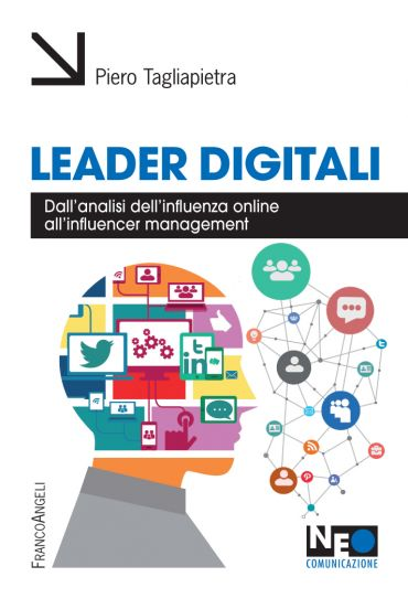 Leader digitali. Dall'analisi dell'influenza online all'influenc