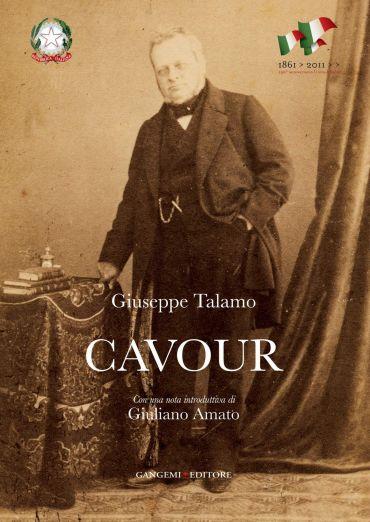 Cavour. Studio biografico sulla vita e le opere di Camillo Benso