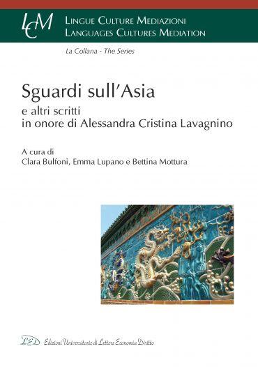 Sguardi sull'Asia e altri scritti in onore di Alessandra Cristin