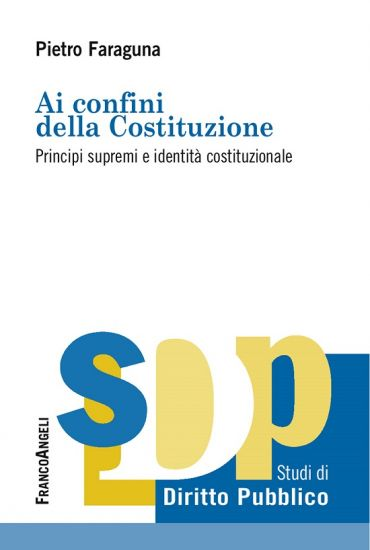 Ai confini della costituzione. Principi supremi e identità costi