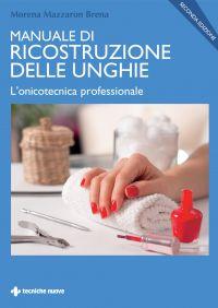 Manuale di ricostruzione delle unghie - II ed.