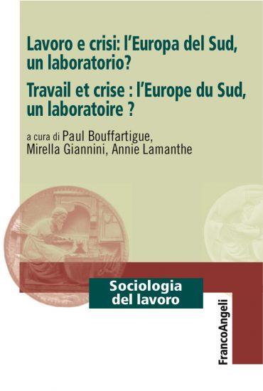 Lavoro e crisi: l'Europa del Sud, un laboratorio? ePub