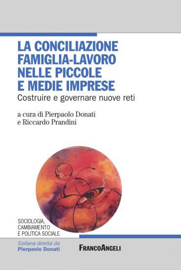 La conciliazione famiglia-lavoro nelle piccole e medie imprese.