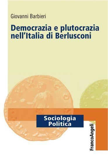 Democrazia e plutocrazia nell'Italia di Berlusconi ePub