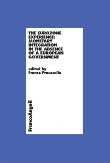 The eurozone experience: monetary integration in the absence of