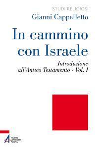 In cammino con Israele. Introduzione all'Antico Testamento vol.1