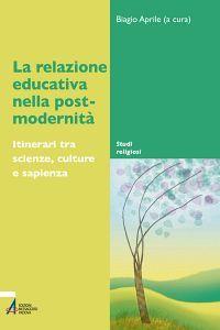 La relazione educativa nella post-modernità. Itinerari tra scien