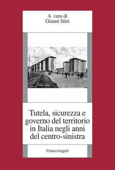 Tutela, sicurezza e governo del territorio in Italia negli anni