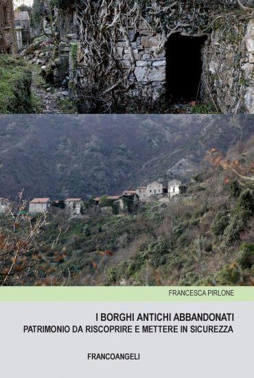 I borghi antichi abbandonati. Patrimonio da riscoprire e mettere