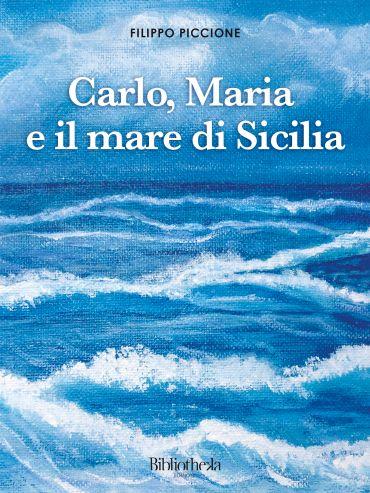 Carlo, Maria e il mare di Sicilia ePub