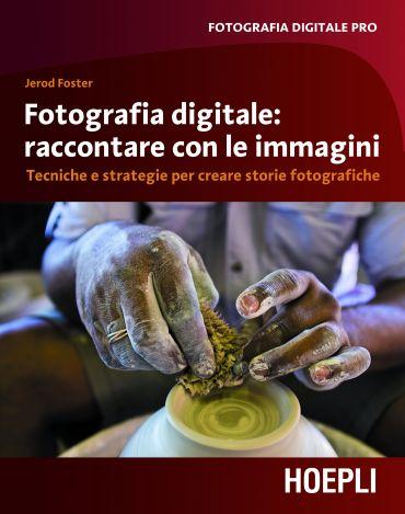 Fotografia digitale: immagini che raccontano ePub