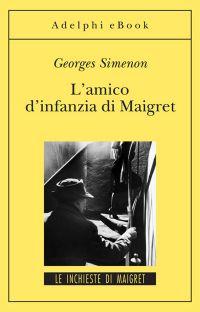 L'amico di infanzia di Maigret ePub