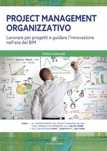 Project Management Organizzativo  Lavorare per progetti e guidar