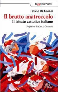 Il brutto anatroccolo. Il laicato cattolico italiano ePub