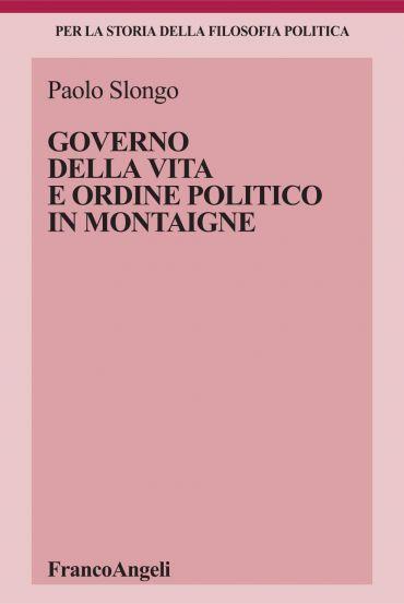 Governo della vita e ordine politico in Montaigne