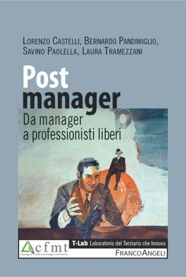 Post manager. Da manager a professionisti liberi