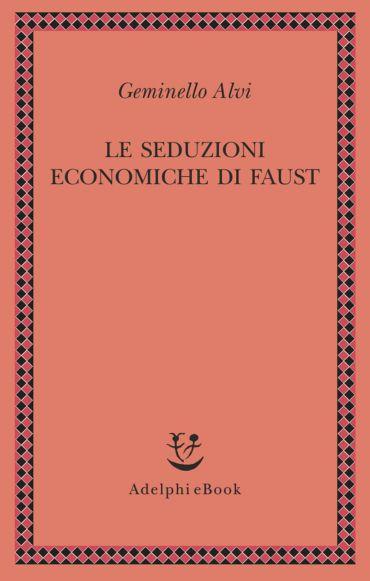 Le seduzioni economiche di Faust ePub