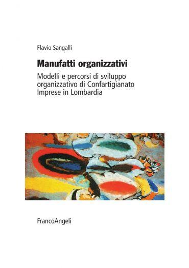 Manufatti organizzativi. Modelli e percorsi di sviluppo organizz