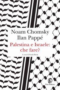 Palestina e Israele: che fare? ePub