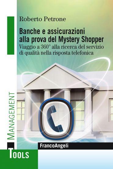 Banche e assicurazioni alla prova del Mystery Shopper. Viaggio a