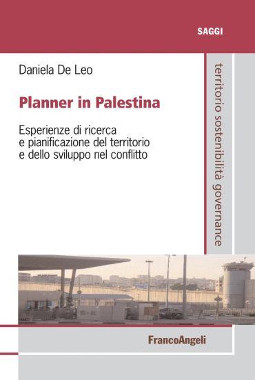 Planner in Palestina. Esperienze di ricerca e pianificazione del