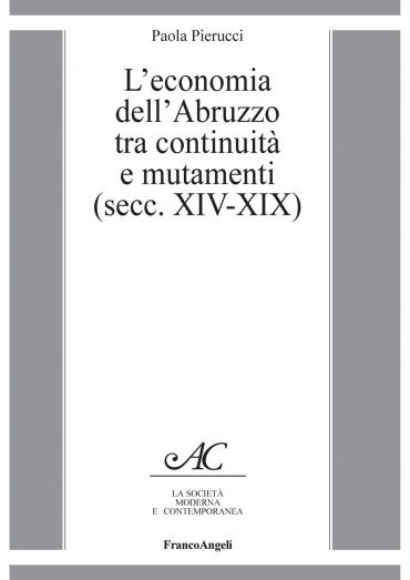 L'economia dell'Abruzzo tra continuità e mutamenti (secc. XIV-XI