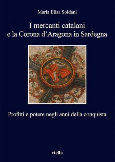 I mercanti catalani e la Corona d'Aragona in Sardegna